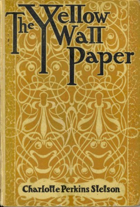 The Yellow Wallpaper One Of Gilmans Most Popular Works Originally Published In 1892 Before